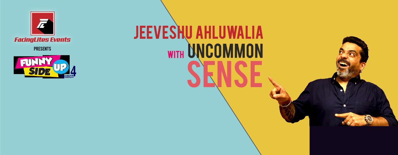 Funny Side-Up - Jeeveshu with Uncommon Sense
