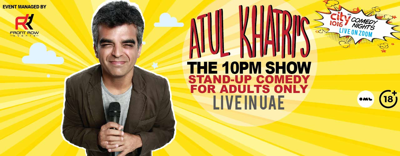 City 1016 ComedyNights-Atul Khatri`s The 10pm Show