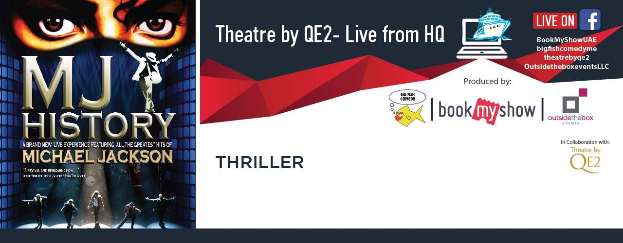 Theatre by QE2 Live From HQ: MJ History